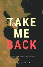 Take Me Back by GiveMeCrazy