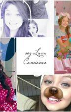 Soy Luna Canciones  by UnicornMagic9055