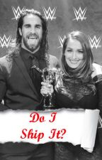 Do I Ship It? (WWE EDITION) by StoriesByWillow