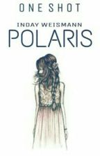 POLARIS •One Shot• by ParadoxicalPen