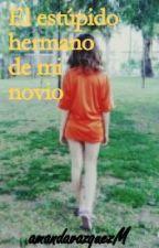 El Estupido Gemelo De Mi Novio by amandavazquezmolina
