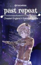 Cheater! England X Suicidal! Reader - Past Repeat by Meowkies