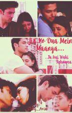 Jis Ko Dua Mein Maanga - A MaNan TS by MagicalStarrySky
