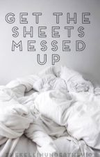 Get The Sheets Messed Up (Kellic) (Boyxboy) by thekellinunderthevic