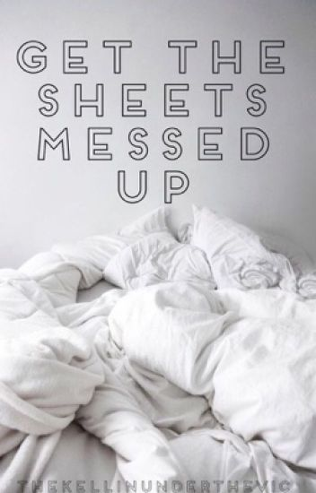 Get The Sheets Messed Up (Kellic) (Boyxboy)
