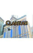 Clariyah Lyrics. by LiaAmarah_36