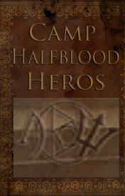 Camp Halfblood Heros ~Fanfiction~ by CamphalfbloodHeros