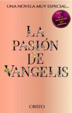 La pasión de Vangelis  Parte #2 de la Saga Mon. by Pipper13