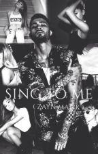 Sing To Me. { Zayn Malik. } by zaynakeds