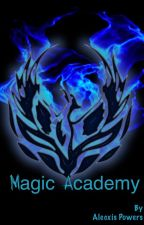 Magic Academy {Slow Updates} by Alecxis_Powers