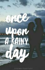 Once Upon A Rainy Day by zoewritesstuff