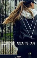 Suddenly The Apocalypse Came by JiAnnaSpeaks