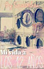 Mi Vida A Los 12 Años by Sarcastichica