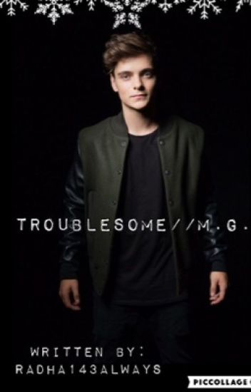 Troublesome//M.G.