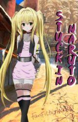 Stuck in Naruto (naruto fan-fic) by FanFictionWriter