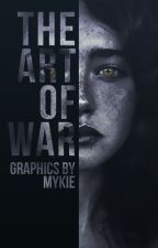 The Art of War ✯ Graphics by mykiesmind