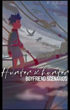 Hunter X Hunter Boyfriend Scenarios by keallua_07
