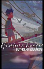Hunter X Hunter Boyfriend Scenarios by _starlight07