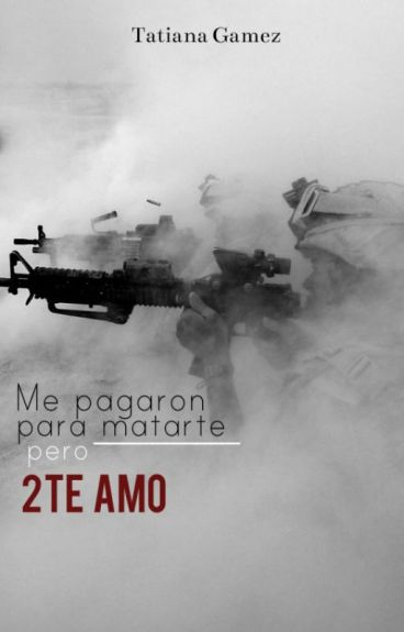 Me pagaron para matarte, pero TE AMO -ZM&Tu-2T