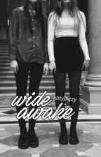 wide awake /girlxgirl/ by katypizzy