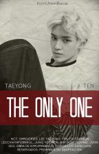 The Only One [TaeTen] [NCT] by KimUminBaozi