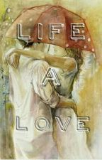 life a love by ramadhanhusna