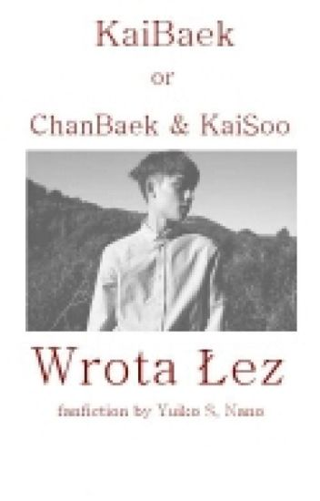 ✔ Wrota Łez ❀ ChanBaek/KaiSoo