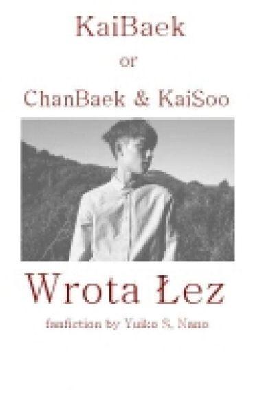 ✔ Wrota Łez || ChanBaek/KaiBaek/KaiSoo