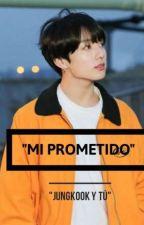 """Mi prometido""(Jungkook y tu) ""Terminada"" by JulyKpoper57"