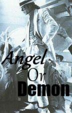 [EN PAUSE]Angel Or Demon by QueeenBaabe