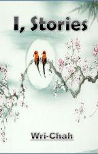 I, Stories by Wri-Chah