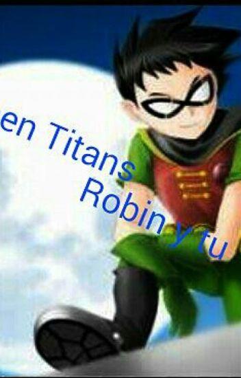 Teen Titans Robin Y Tu