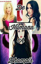 De Humana A Dhampir (Cancelado) by RozaylissAV