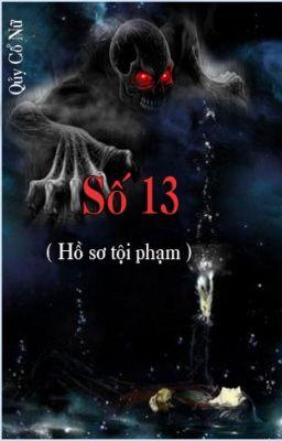 Số 13(Hồ Sơ Tội Phạm)-Quỷ Cổ Nữ(Full)