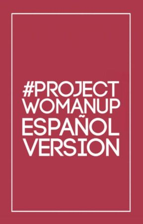 #ProjectWomanUpESP by ProjectWomanUpESP