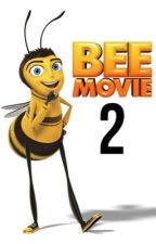 The Bee Movie 2 by AnotherPhandomMember