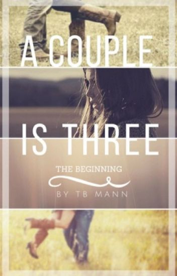 A Couple is Three: The Beginning (Wattys 2016/Trailblazer)