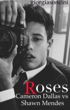 Roses »Cameron Dallas vs Shawn Mendes  by giorgiasoncini