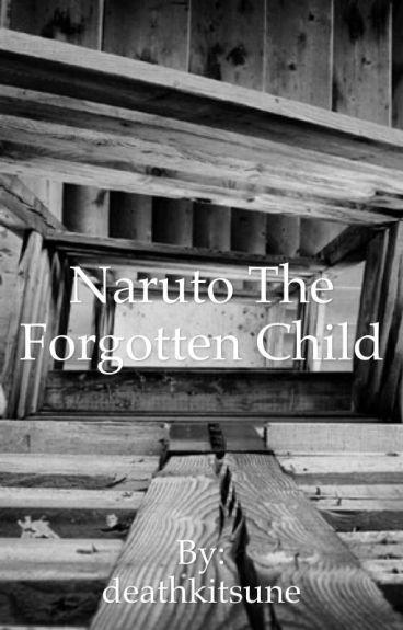 Naruto The Forgotten Child