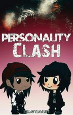Personality Clash | [Humor]  by KilljoyLawliet