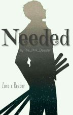 Needed (Zoro x Reader) by The_Pink_Disaster