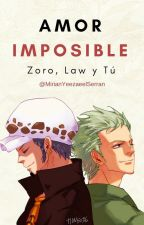 AMOR IMPOSIBLE *ZORO , LAW , Y TU by MirianYeezaeelSerran