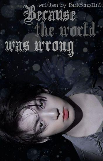 Because the World Was Wrong: jjk + pjm