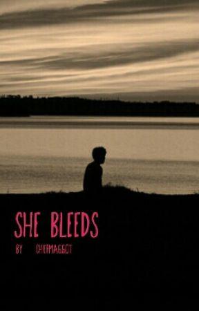 She Bleeds by ChiefMaggot