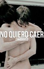 No Quiero  Caer. by EmaSaved