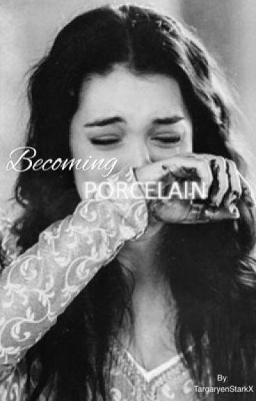 Becoming Porcelain
