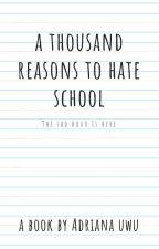 A Thousand Reasons For Hate School by Everdeenjdjdbdksj