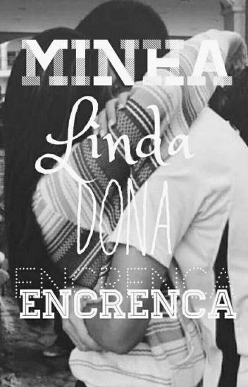 A Minha Linda Dona Encrenca [Revisando]