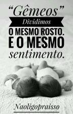 """""""Gêmeos"""" by Naoligopraisso"""