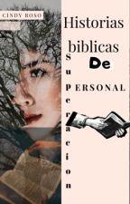 Historias Biblicas De Superación Personal. by cindyroso